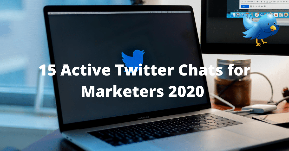 Twitter Logo on black background with text reading 15 Active Twitter Chats for Marketers to Join in 2020