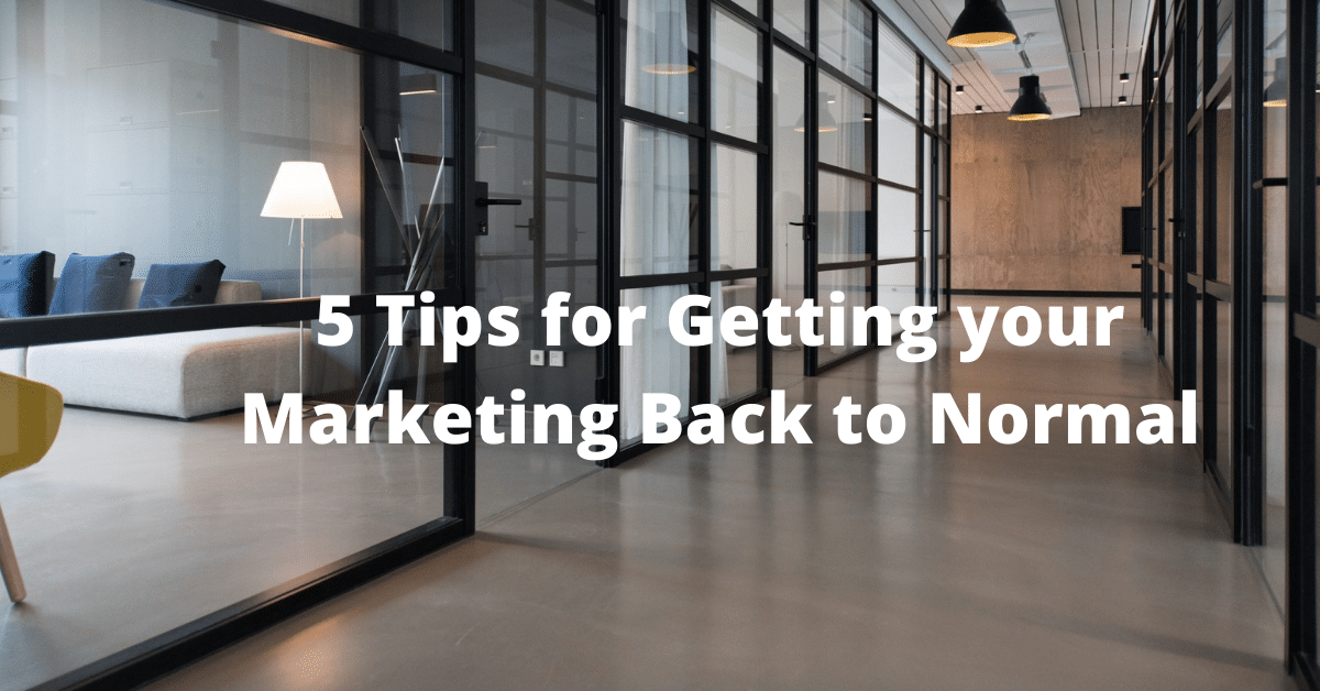"Black Office Doors with the text ""5 Tips for Getting your Marketing Back to Normal"""